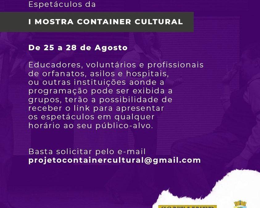 Sábado (28) é o último dia para a assistir aos espetáculos da I Mostra Container Cultural.