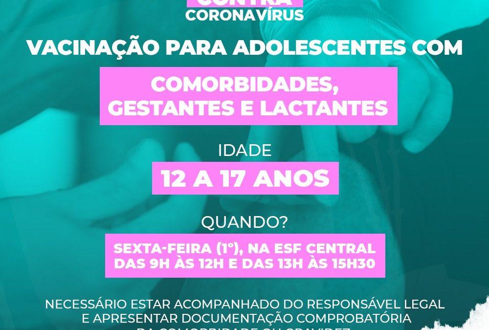 ADOLESCENTES DE 12 A 17 ANOS COM COMORBIDADES, GESTANTES E LACTANTES, chegou a hora de vocês se vacinarem contra a Covid-19!